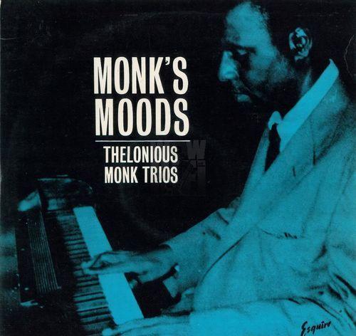 Thelonious Monk Trios - 1952-54 - Monk's Moods (Esquire)