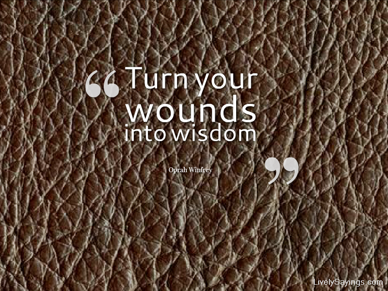 wisdom tattoo quotes - Google Search 'wounds to wisdom' for an owl tattoo