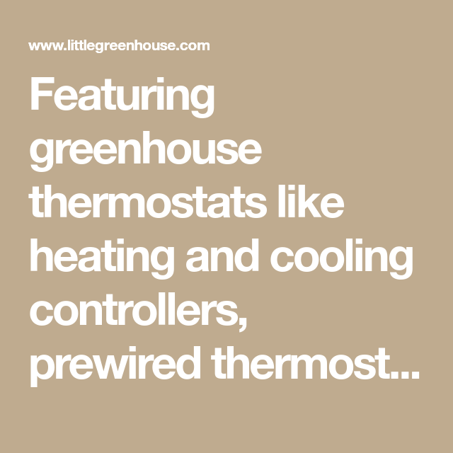 Featuring Greenhouse Thermostats Like Heating And Cooling Controllers Prewired Thermostat Durostat Remote Sensor