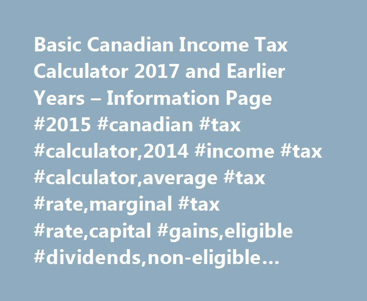 Basic Canadian Income Tax Calculator 2017 and Earlier Years - income tax calculator