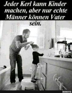 sprüche über väter Jeder Kerl kann Kinder machen.. | Lustige Bilder, Sprüche, Witze  sprüche über väter