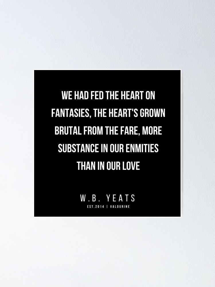 78  |200418| W.B. Yeats Quotes| W.B. Yeats Poems   Poster by valourine