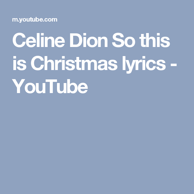 Celine Dion So This Is Christmas Lyrics Youtube Muziek