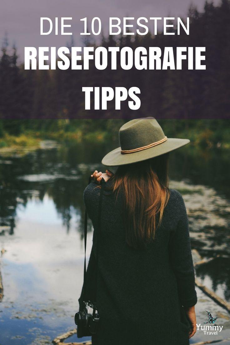 Reisefotografie Tipps und Tricks - So werden deine Fotos perfekt!