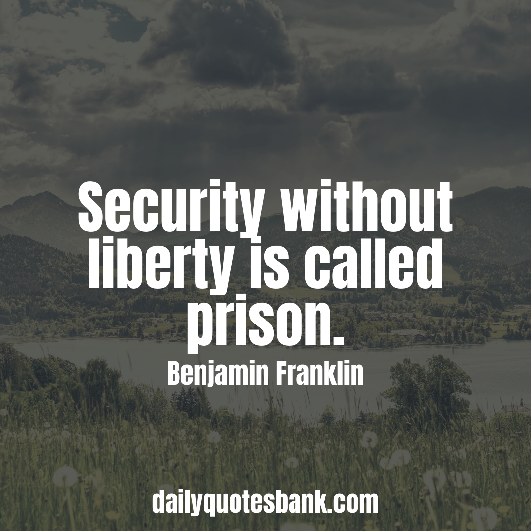 Benjamin Franklin Quotes That Will Help Think Positive Benjamin Franklin Quotes On Security Benjamin Franklin Quotes Ben Franklin Quotes Liberty Quotes