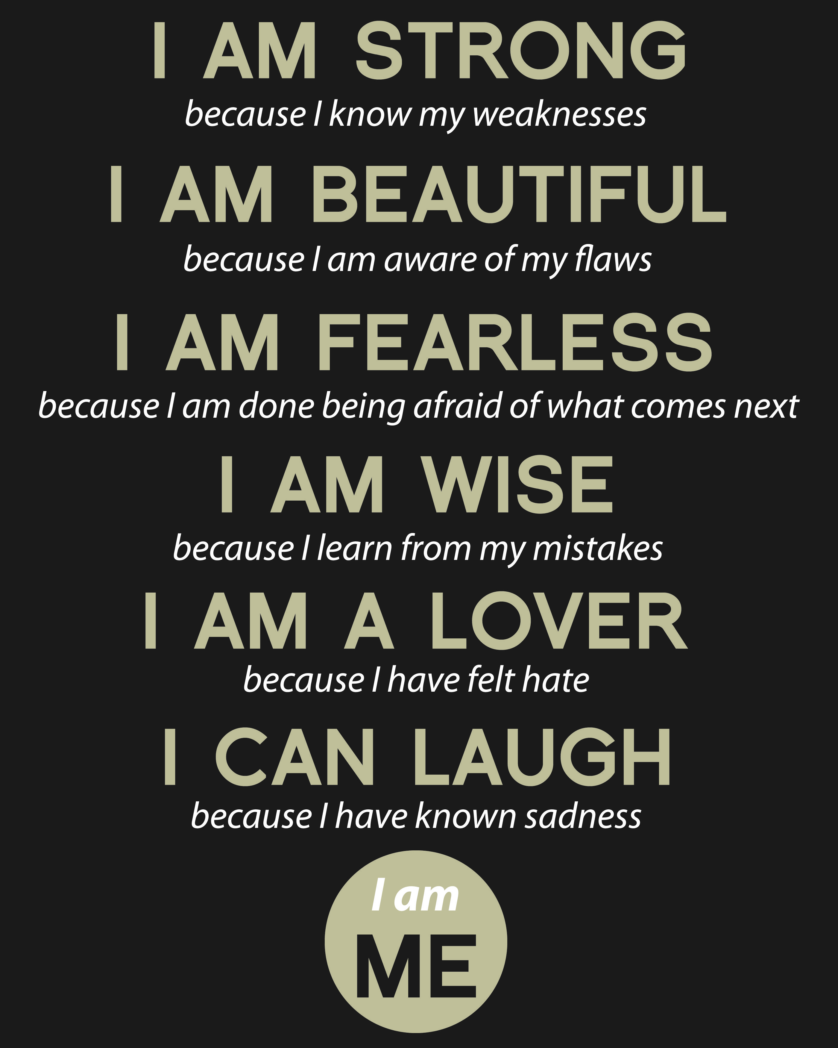 These Are The Motivational Quotes That I Will Be Using Amongst Students Who Are Mostly Teenagers Self Estee I Am Quotes I Am Strong Quotes Being Used Quotes
