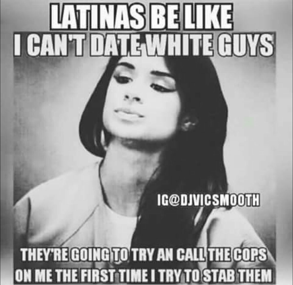 Dating a latina is like meme machine
