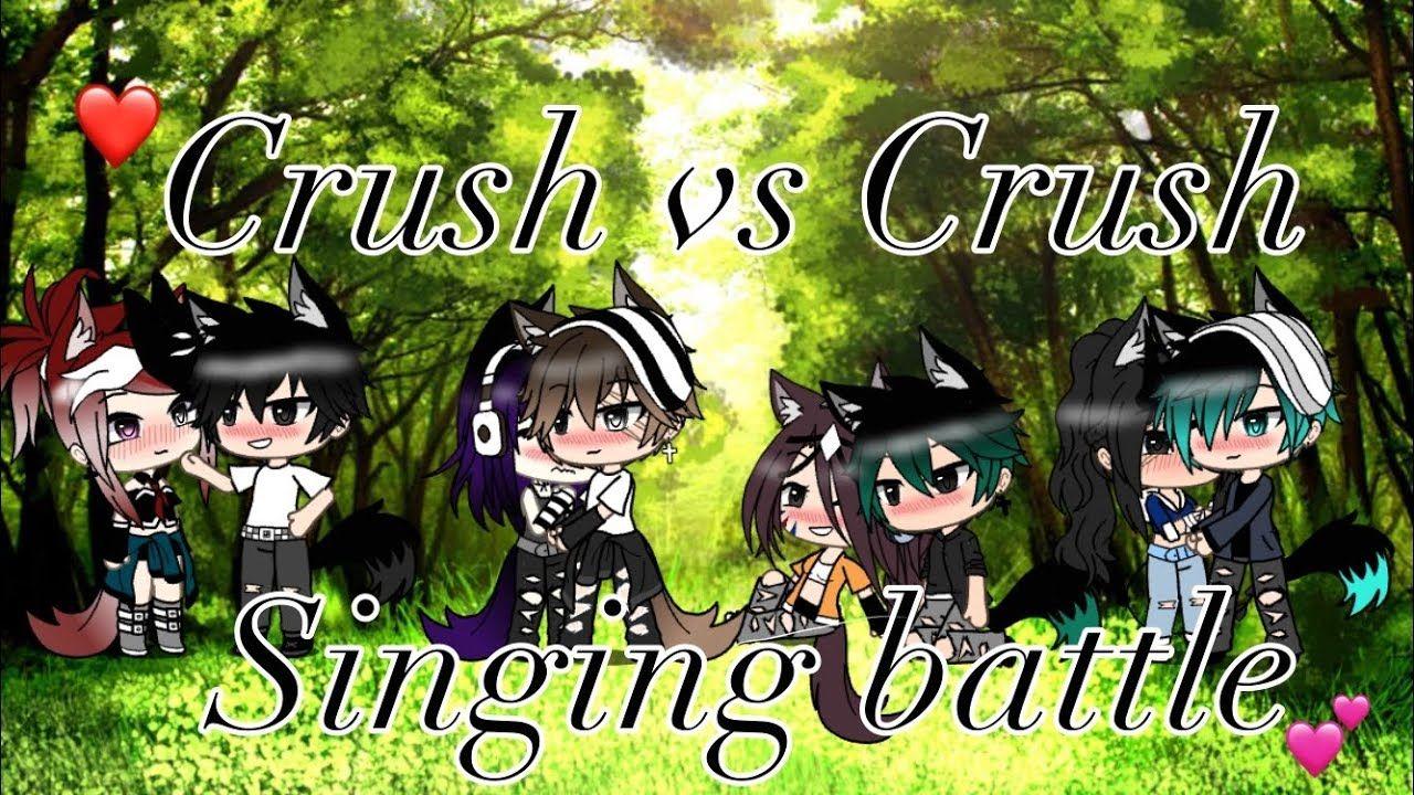 Crush Vs Crush Singing Battle Gacha Life Part 2 To The Ex Vs Ex Funny Marvel Memes Singing Battle