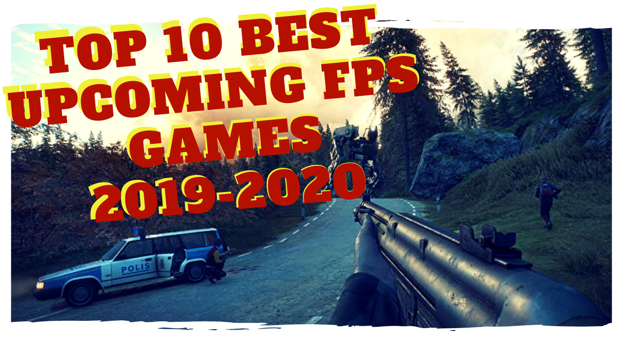 Top Fps Games 2020.Top 10 Best Upcoming Fps Games 2019 2020 Pc Ps4 Xbox