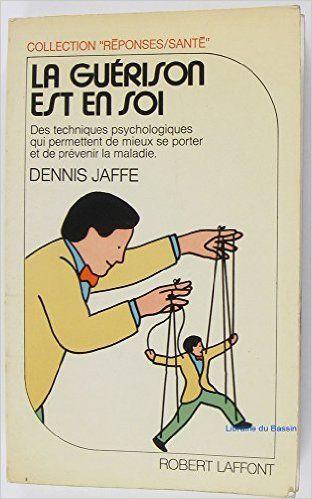 Guerison est en soi -la: Amazon.ca: DENNIS JAFFE: Books