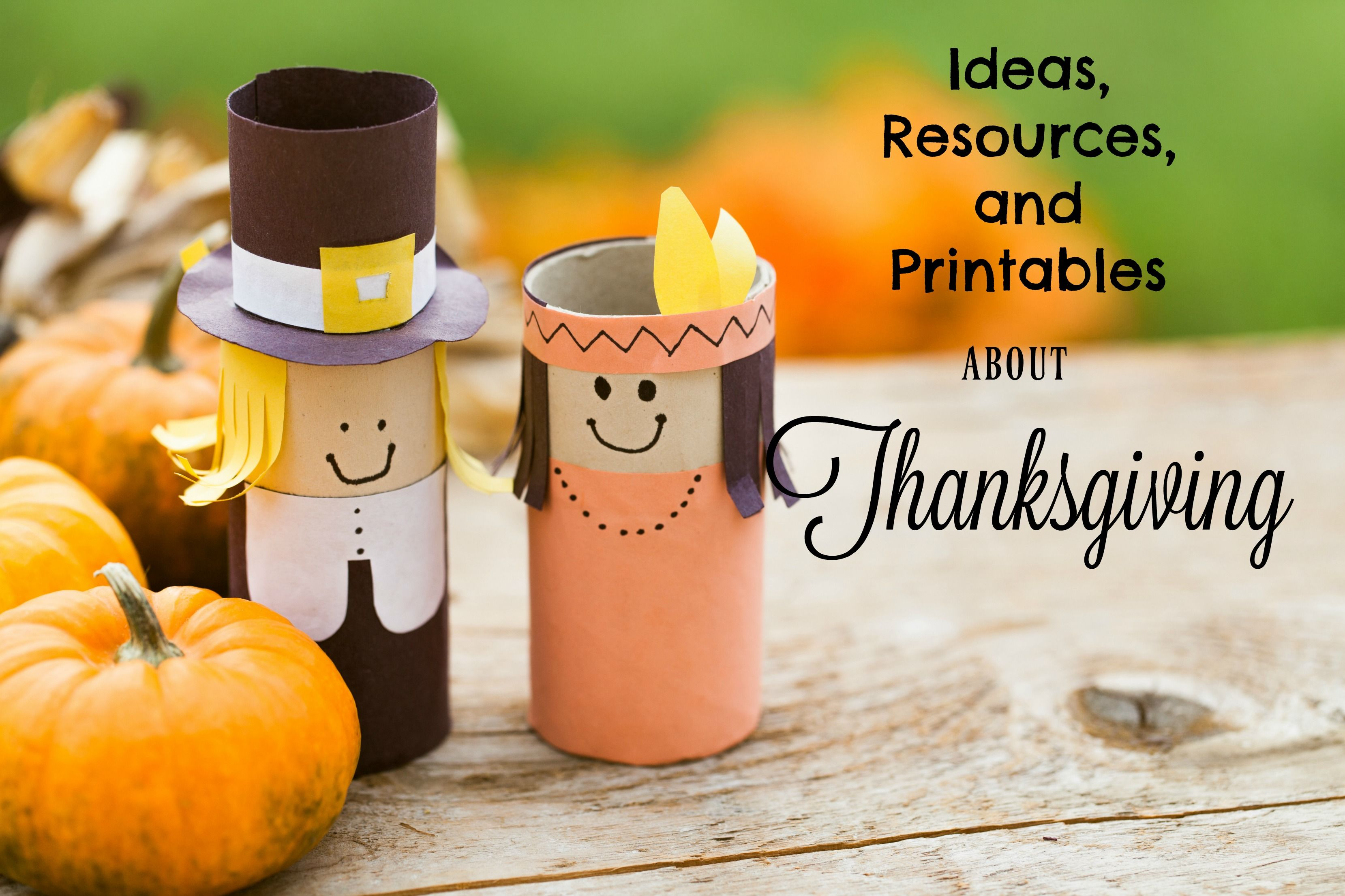 Ideas Resources And Printables About Thanksgiving