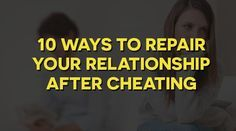 How fix relationship after cheating