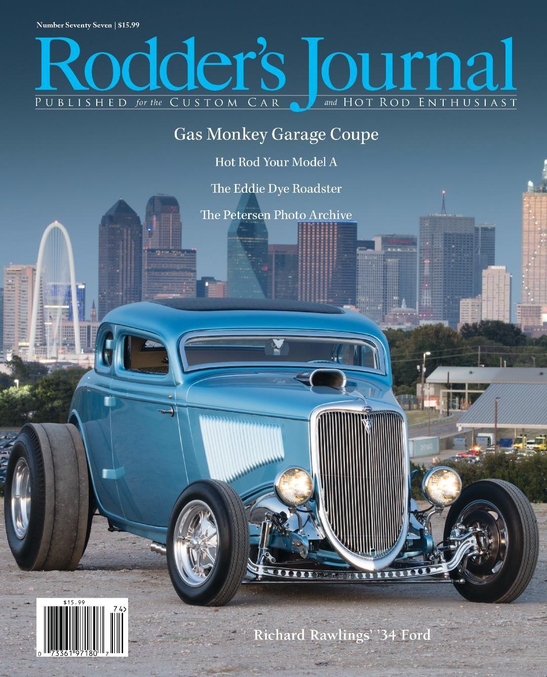 Rodder S Journal 77 The Rodder S Journal Richard Rawlings Hemi Powered 34 Ford Cover B Rodder Classic Cars Gas Monkey