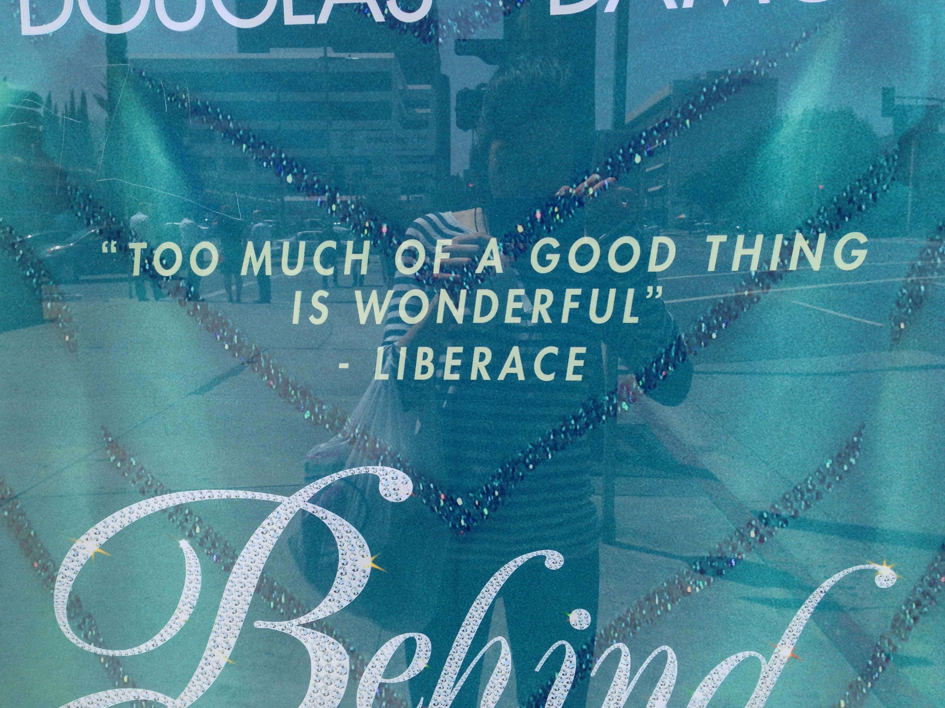 Too Much Of A Good Thing Is Wonderful Liberace Quote Liberace Wonder Good Things