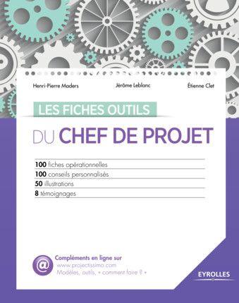 Les Fiches Outils Du Chef De Projet H P Maders J Leblanc E Clet Librairie Eyrolles Chef De Projet Digital Management De Projet Fiches