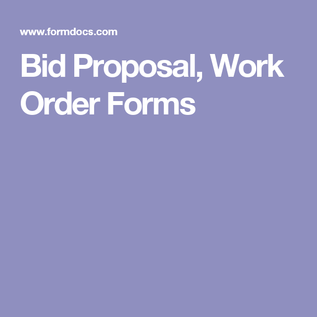 Bid Proposal Work Order Forms  Construction