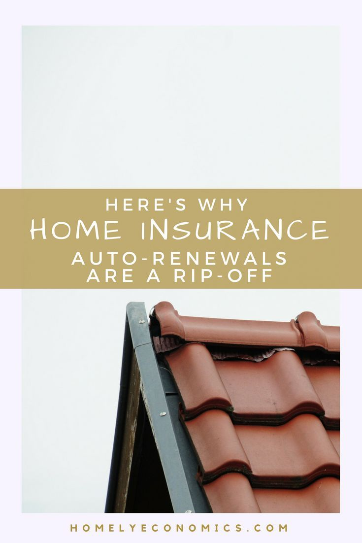 Here S Why Home Insurance Auto Renewals Are A Rip Off Home