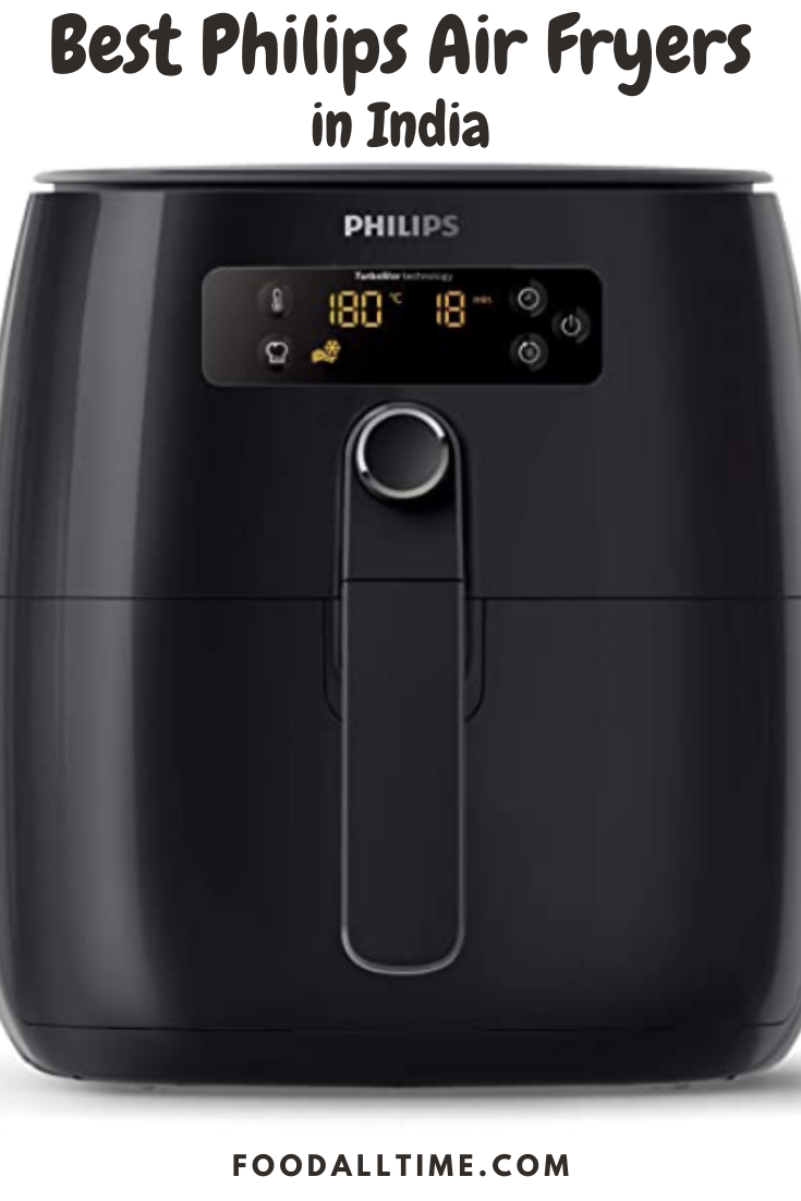 Best Philips Air Fryers in India FoodAllTime in 2020