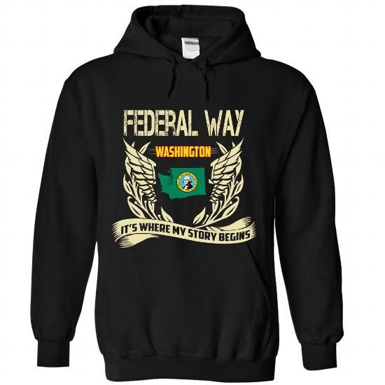 Federal Way ITS WHERE MY STORY BEGINS T Shirts, Hoodies. Get it here ==► https://www.sunfrog.com/LifeStyle/Federal-Way--IT-Black-Hoodie.html?57074 $40.95