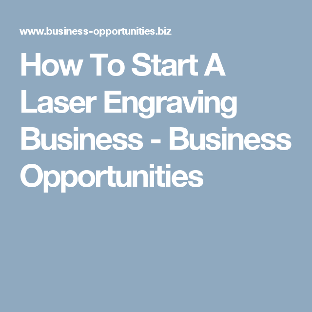 How To Start A Laser Engraving Business Opportunities