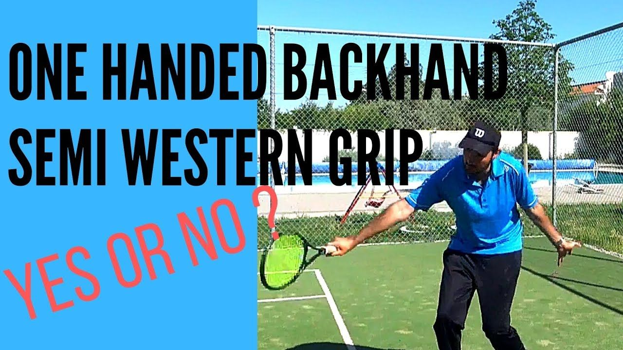 One Handed Backhand Semi Western Grip Use It Or Not Grip Westerns One