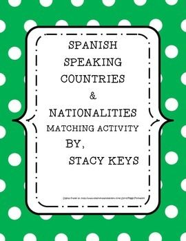 Spanish Speaking Countries and Nationalities Matching or Quiz ...