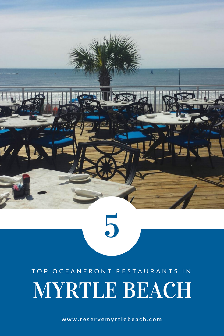 Top 5 Myrtle Beach Oceanfront Restaurants Myrtle beach