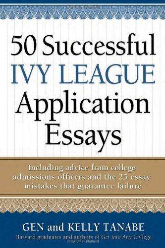 50 Successful Ivy League Application Essays by Gen Tanabe,http - ivy league resume