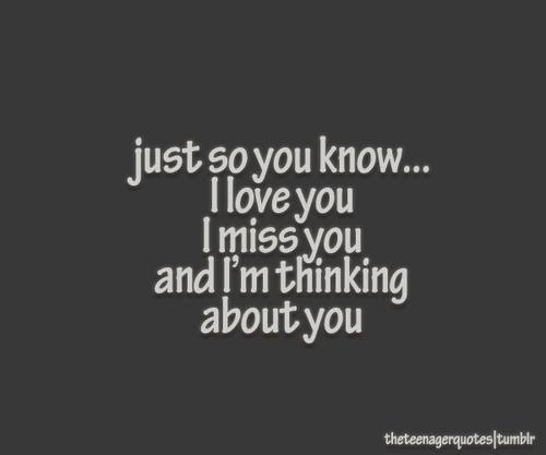 Just So You Know I Love You I Miss You And I M Thinking About You Im Thinking About You Thinking Of You Quotes Just Thinking About You