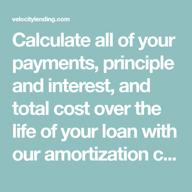 calculate all of your payments principle and interest and total