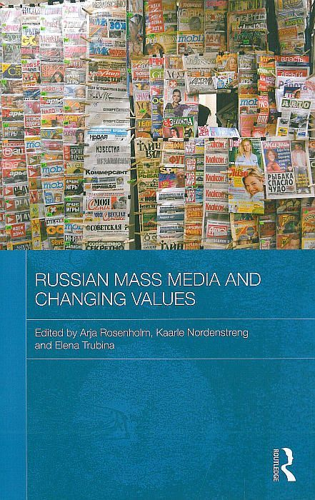 Russian mass media and changing values / edited by Arja Rosenholm, Kaarle Nordenstreng and Elena Trubina