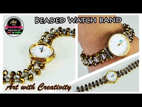 How To Make Beaded Watch Band Diy Art With Creativity 150