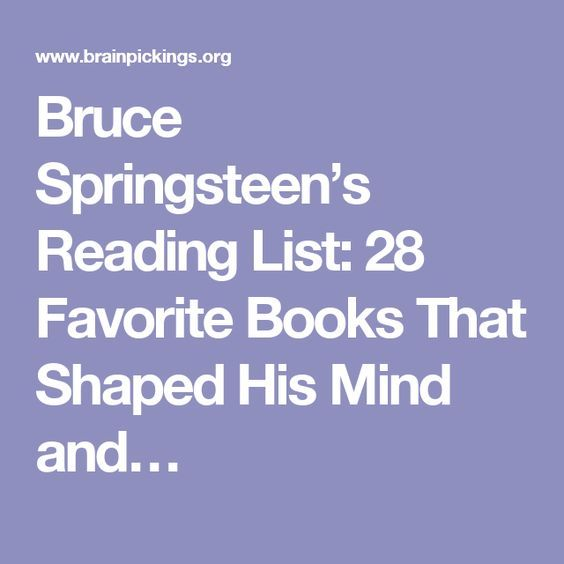 Bruce Springsteen's Reading List: 28 Favorite Books That Shaped His Mind and Music #brucespringsteen