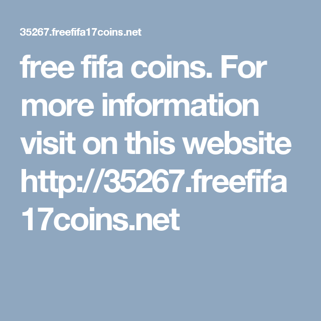 free fifa coins. For more information visit on this website http://35267.freefifa17coins.net