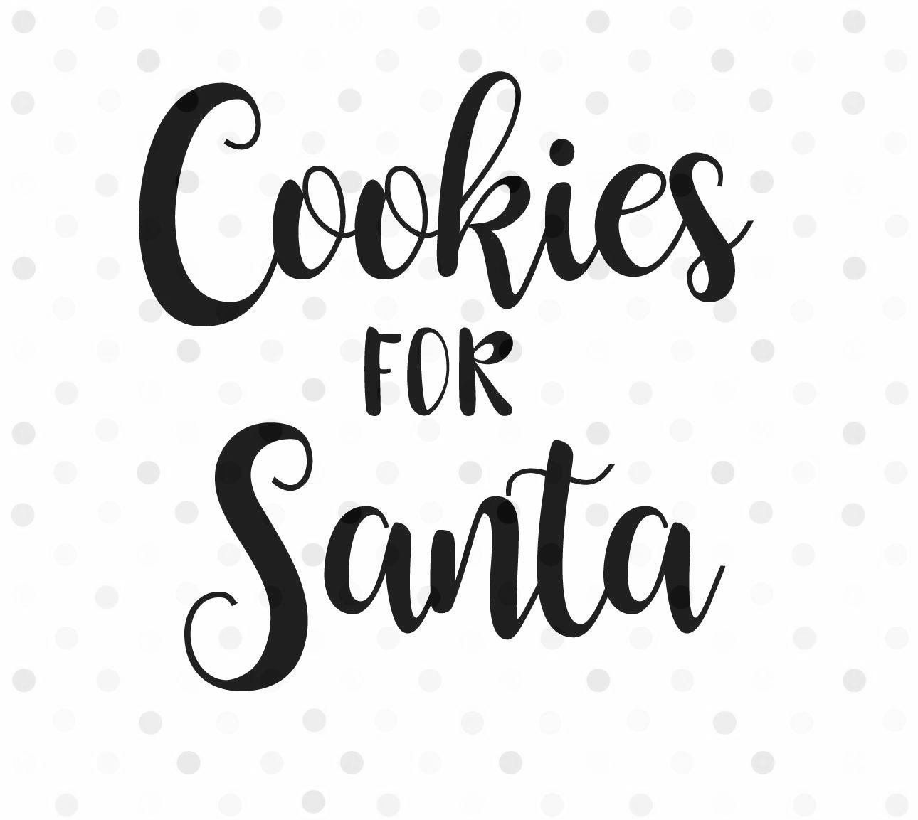 Cookies for Santa SVG, Instant Download, Cricut and