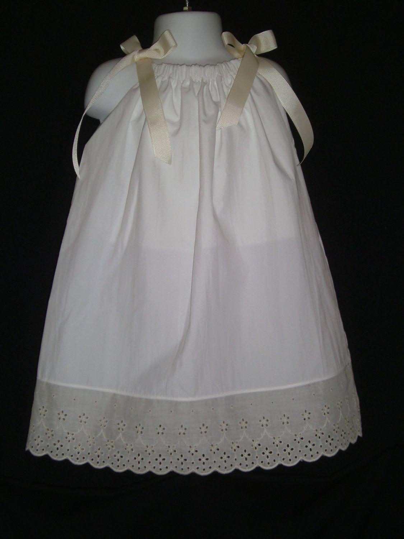 White Or Antique White Ivory Pillowcase Dress With Eyelet Trim Sizes 0 Infant To 10 Girls Dresses Pillowcase Dress Girls Dresses [ 1500 x 1125 Pixel ]