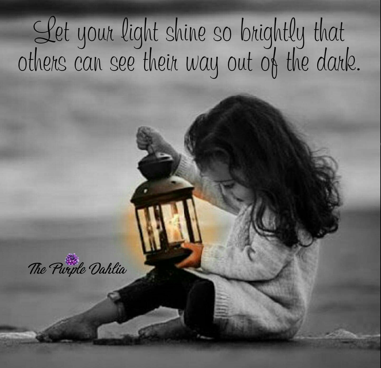 Let Your Light Shine Quote Out Of The Dark Shining Darknes Paraphrase