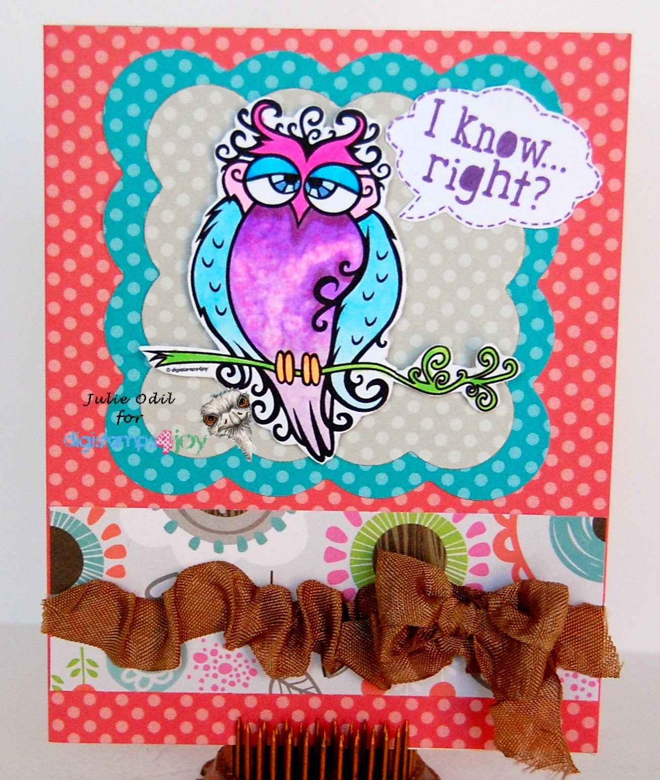 I know, right?  for DigiStamps4Joy