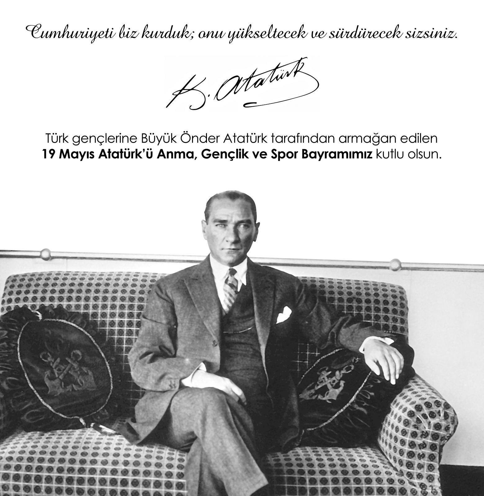 Bu anlamlı bayramı Türk Gençliğine armağan eden Ulu Önder Atatürk'ü sevgi ve minnetle anıyoruz.
