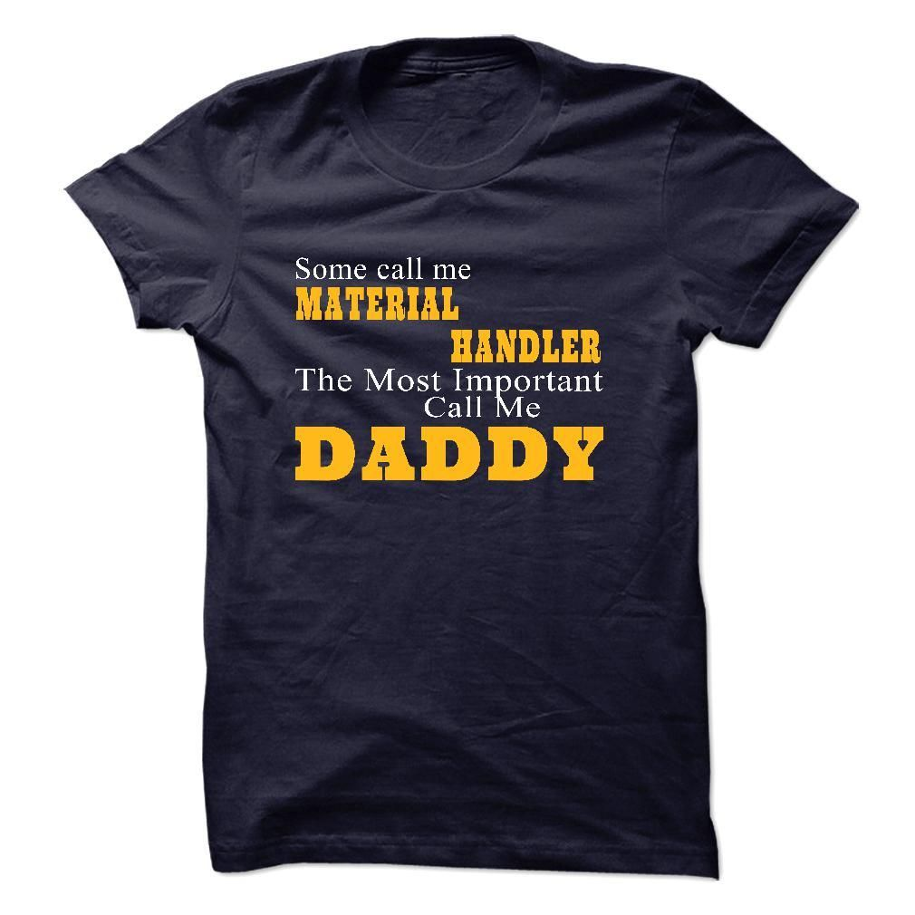 Some call me MATERIAL HANDLER T Shirt, Hoodie, Sweatshirt