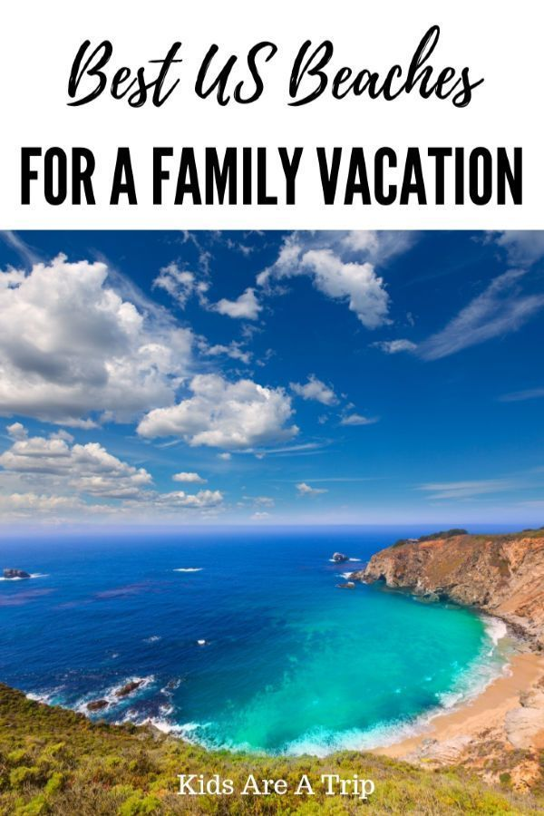 25 Best Us Beaches For Families Best Us Beaches California Travel Road Trips East Coast Beach Vacation