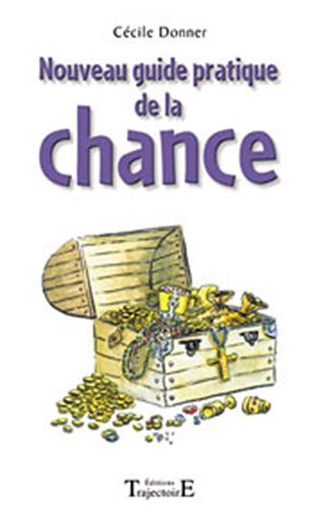 Nouveau Guide Pratique de la Chance - Cécile Donner - Librairie
