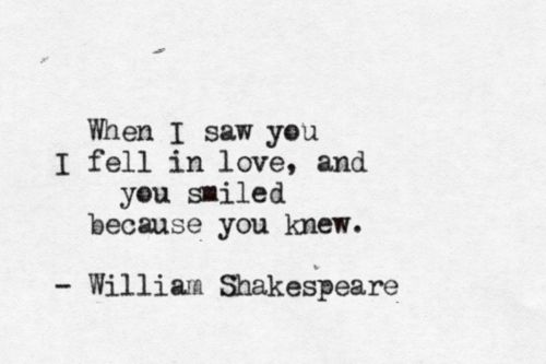 Love Quote Life Text Quotes Words You Writing Thoughts Lovely Word Smile Ager In Love William Shakespeare Saying Feeling Write Saw Because Fell Knew