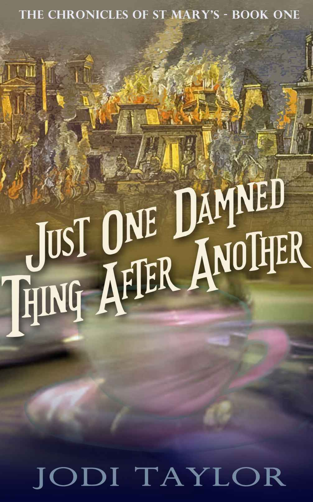 Amazon: Just One Damned Thing After Another (the Chronicles Of St Mary