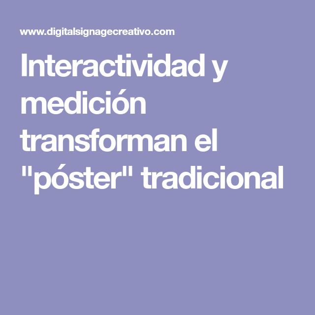 """Interactividad y medición transforman el """"póster"""" tradicional"""