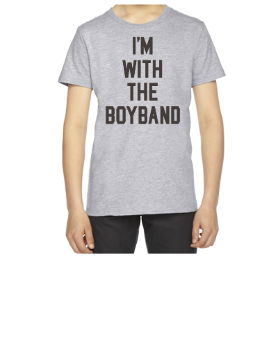 I'm with the Boyband - Youth T-shirt