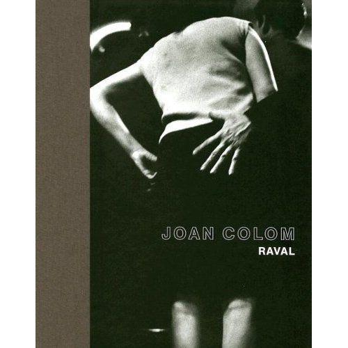 Joan Colom: Les Gens Du Raval by Agnès Sire
