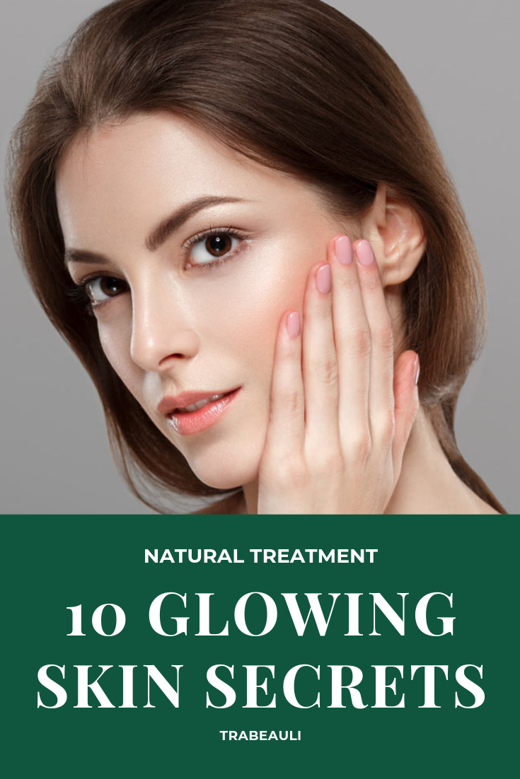 10 Natural Glowing Skin Secrets#glowing #natural #secrets #skin in