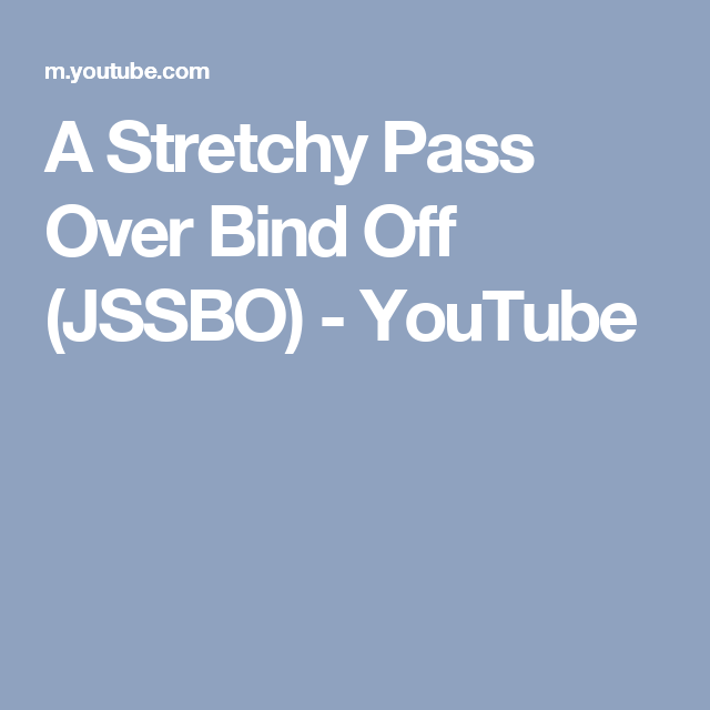 A Stretchy Pass Over Bind Off (JSSBO) - YouTube