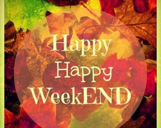Wishing you all a Happy Fall Weekend | Weekend greetings, Happy weekend, Hello weekend